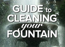 A Simple Guide to Cleaning Your Fountain