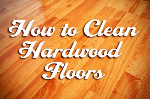 Best Way To Clean Unsealed Hardwood Floors To Clean Unsealed