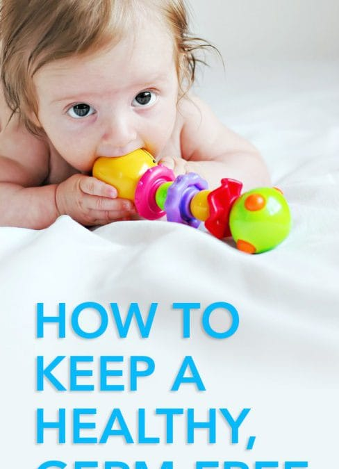 How To Keep A Healthy, Germ-Free Home
