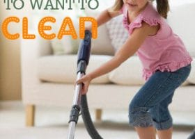 How to Get Your Kids WANT To Clean