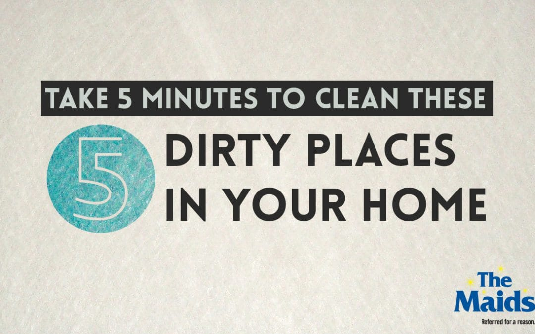 Take 5 Minutes To Clean These 5 Dirty Places In Your Home