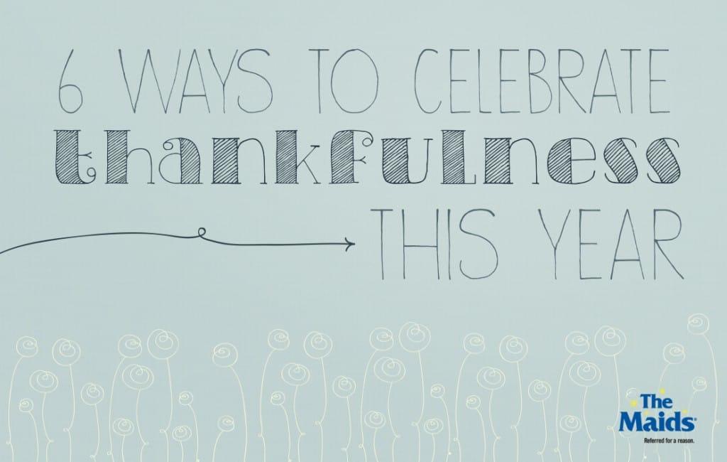 6 Ways To Celebrate Thankfulness This Year