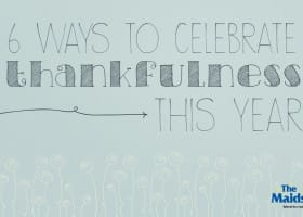 6 Ways To Celebrate Thankfulness This Year