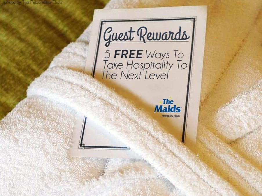 Guest Rewards: 5 Free Ways to Take Hospitality to the Next Level