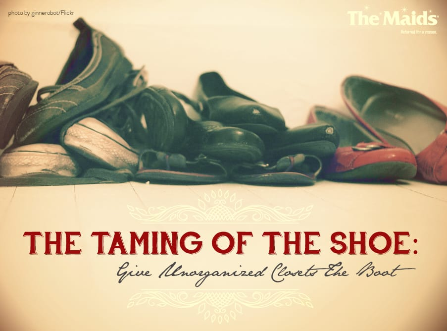 The Taming of the Shoe: Give Unorganized Closets the Boot