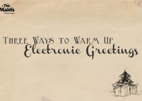 Three Ways to Warm Up Electronic Greetings