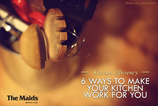Kitchen Efficiency: Six Ways To Make Your Kitchen Work for You
