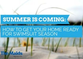 Summer is Coming: How to Get Your Home Ready For Swimsuit Season