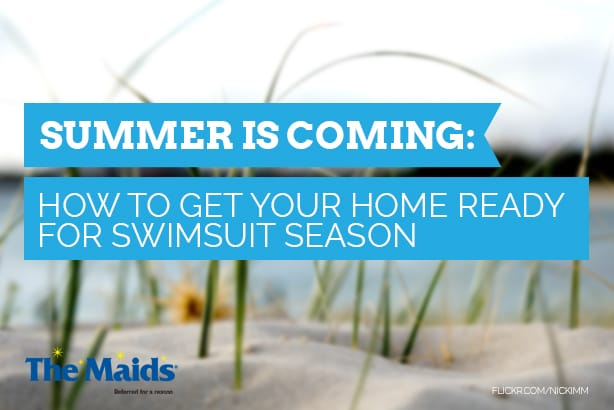 Summer is Coming- How to Get Your Home Ready For Swimsuit Season