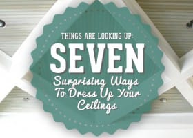 Things Are Looking Up: 7 Surprising Ways to Dress Up Your Ceilings