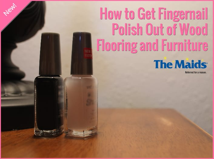 How to Get Fingernail Polish Out of Wood Flooring and Furniture ...