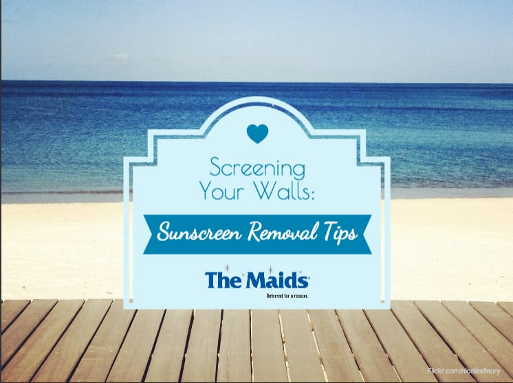 Screening Your Walls- Sunscreen Removal Tips