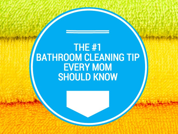 The #1 Bathroom Cleaning Tip Every Mom Should Know