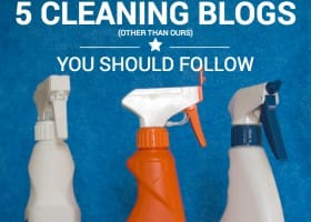 5 Cleaning Blogs (other than ours) You Should Follow