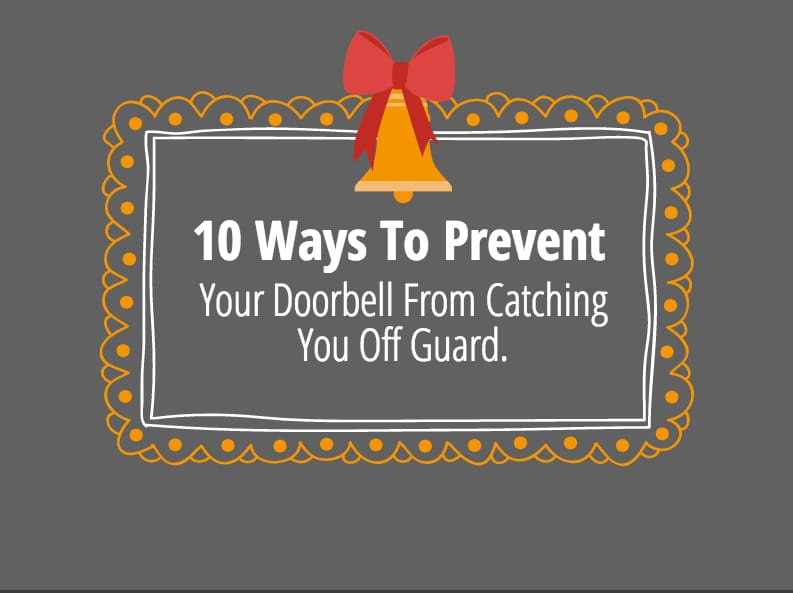10 Ways To Prevent Your Doorbell From Catching You Off Guard