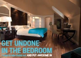 Get Undone in the Bedroom: 7 Ways to Take Clutter Out and Put Awesome In