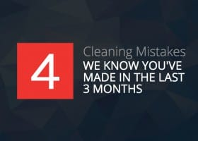 4 Cleaning Mistakes We Know You've Made In The Last 3 Months