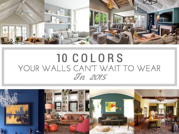 10 colors your walls can t wait to wear in 2015 the maids blog