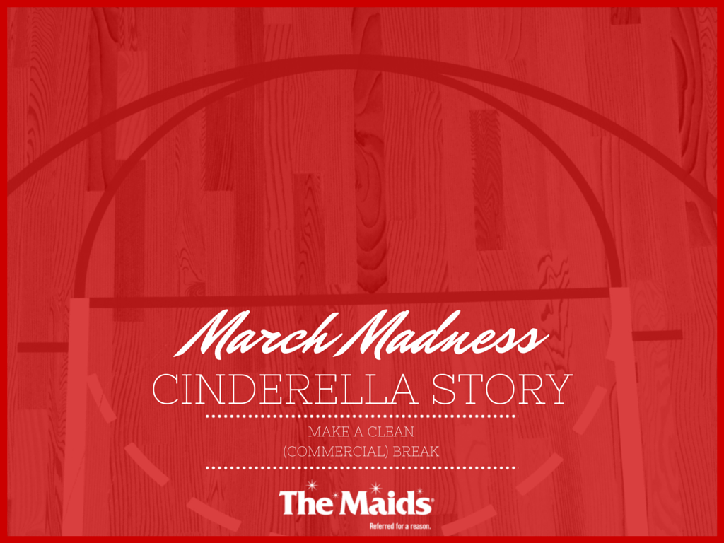 March Madness Cinderella Story: Make a Clean (Commercial) Break