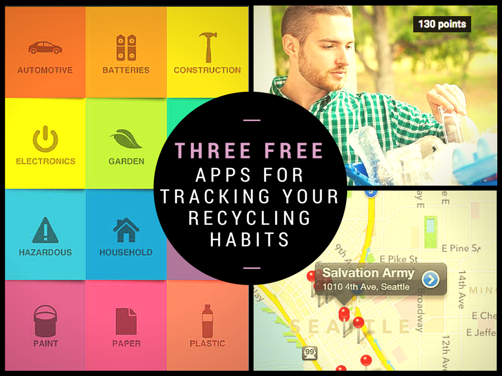 Three Free Apps for Tracking Your Recycling Habits.