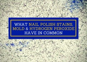 What Nail Polish Stains, Mold and Hydrogen Peroxide Have In Common