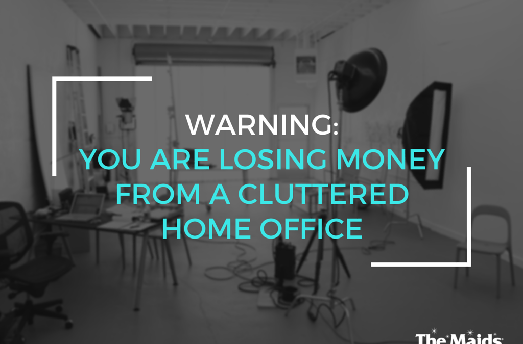 Warning: You are losing money from a cluttered home office