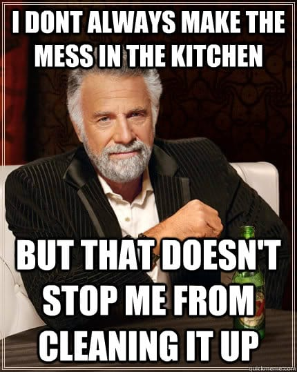 cleaning meme memes kitchen funny mess alone clean maids interesting always jokes prove caption own aren tell don place
