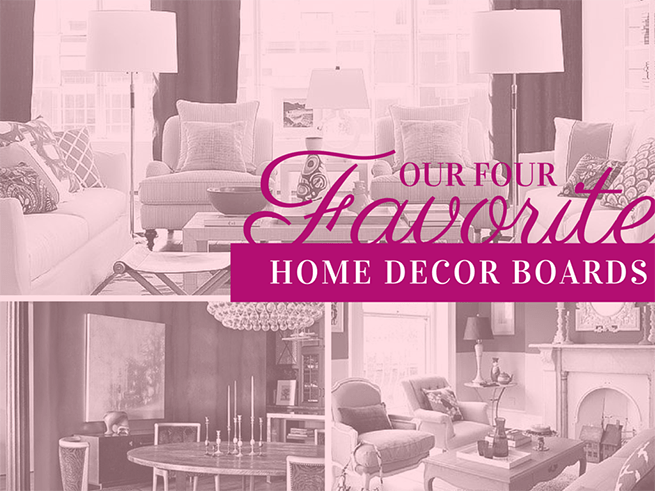 Our Four Favorite Home Décor Boards