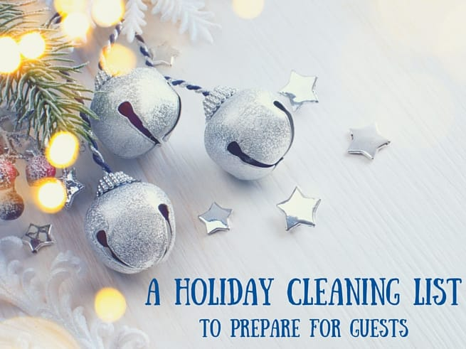 A Holiday Cleaning List To Prepare For Guests