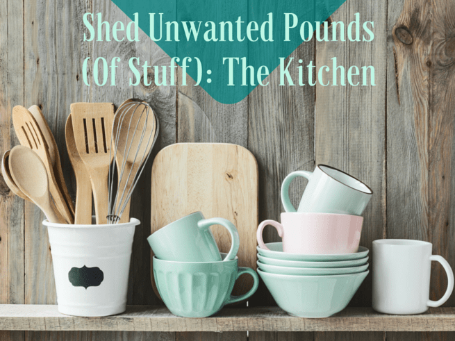 Shed Unwanted Pounds (of Stuff) in the Kitchen