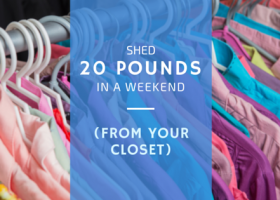 Shed 20 Pounds In a Weekend…From Your Closet.