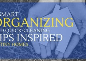 5 Smart Organizing and Quick-Cleaning Tips Inspired By Tiny Homes