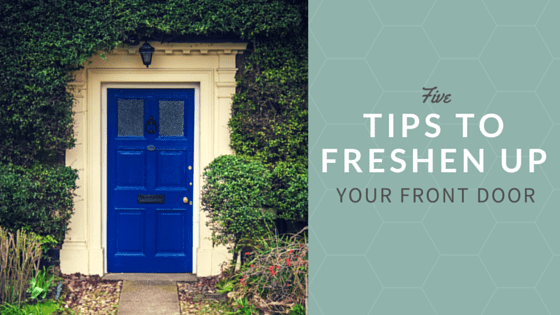 5 Tips To Freshen Up Your Front Door