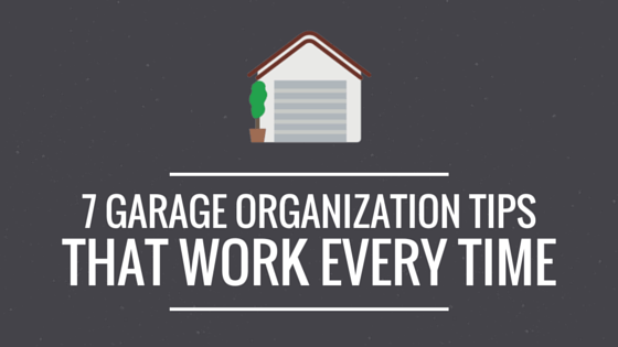 7 Garage Organization Tips That Work Every Time