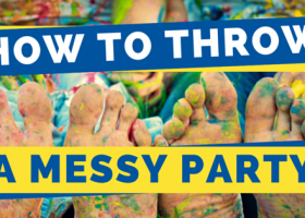 How to Throw a Messy Party