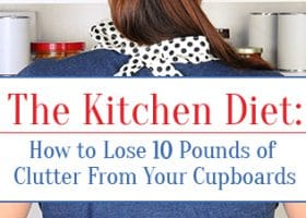 The Kitchen Diet: How to Lose 10 Pounds of Clutter From Your Cupboards