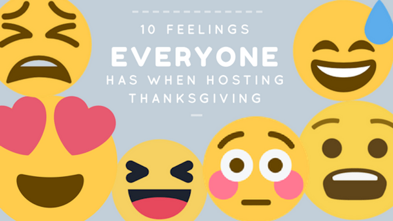 The 10 Feelings Everyone Has When Hosting Thanksgiving