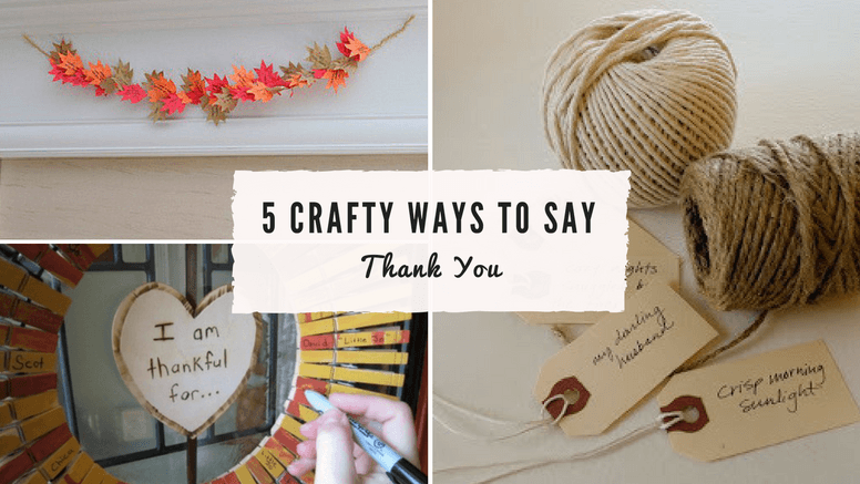 The Art of Gratitude: 5 Crafty Ways To Say Thank You