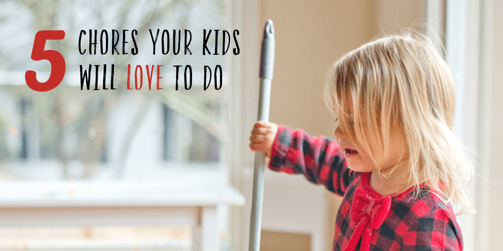 5 Chores Your Kids Will Love To Do