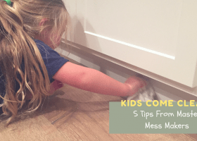 Kids Come Clean: 5 Tips From Master Mess Makers
