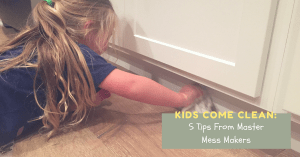 Kids Come Clean: 5 Tips From Master Mess Makers | The Maids Blog