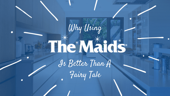 Why Using The Maids Is Better Than A Fairy Tale