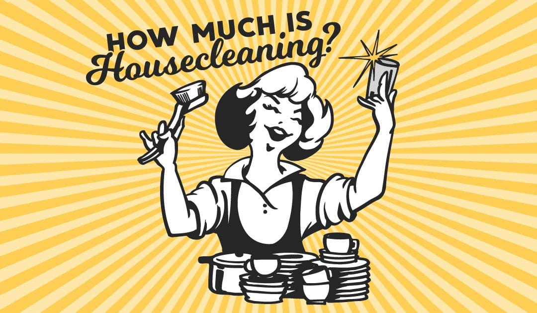 How much is housecleaning?