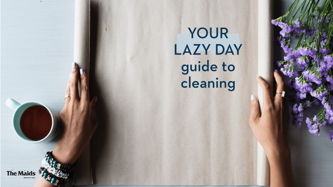 Your lazy day guide to cleaning