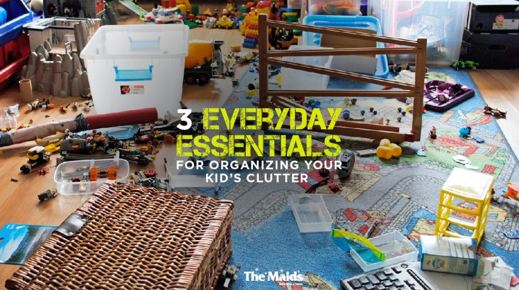 Everyday Essentials For Organizing Your Kid's Clutter