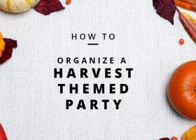 How To Organize A Harvest Themed Party