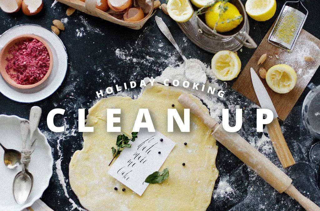 A Recipe to Clean up the Holiday Cooking Mess