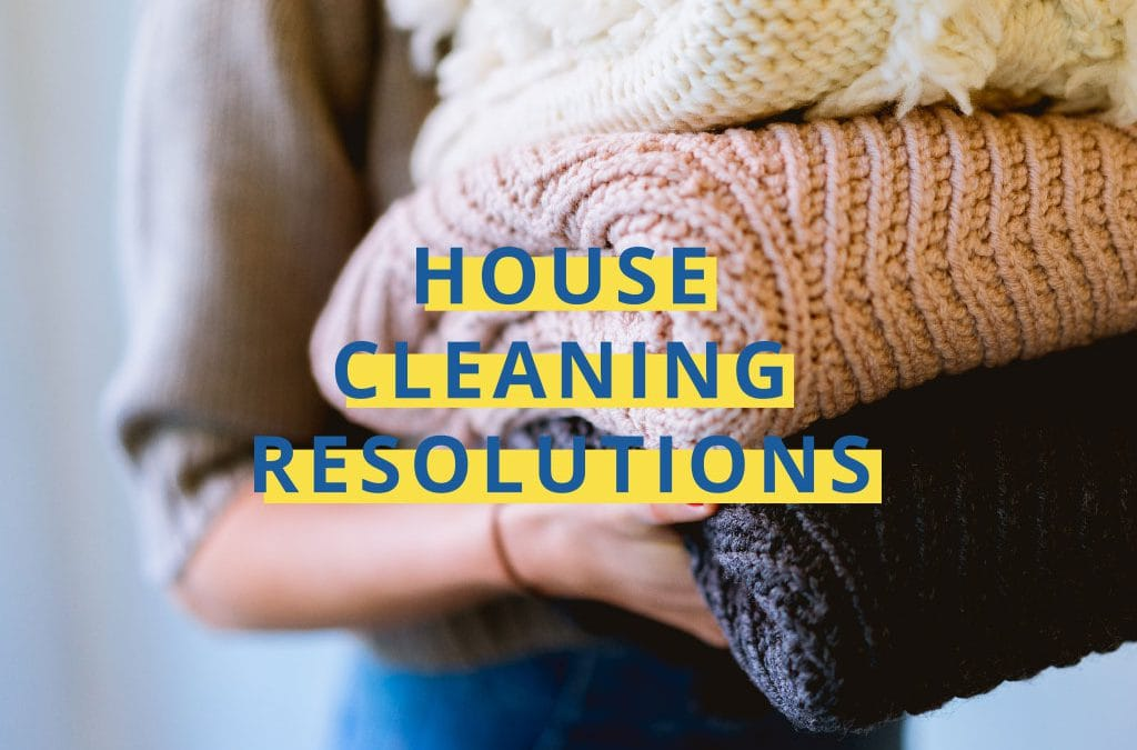 New Year, Cleaner Home – House Cleaning Resolutions