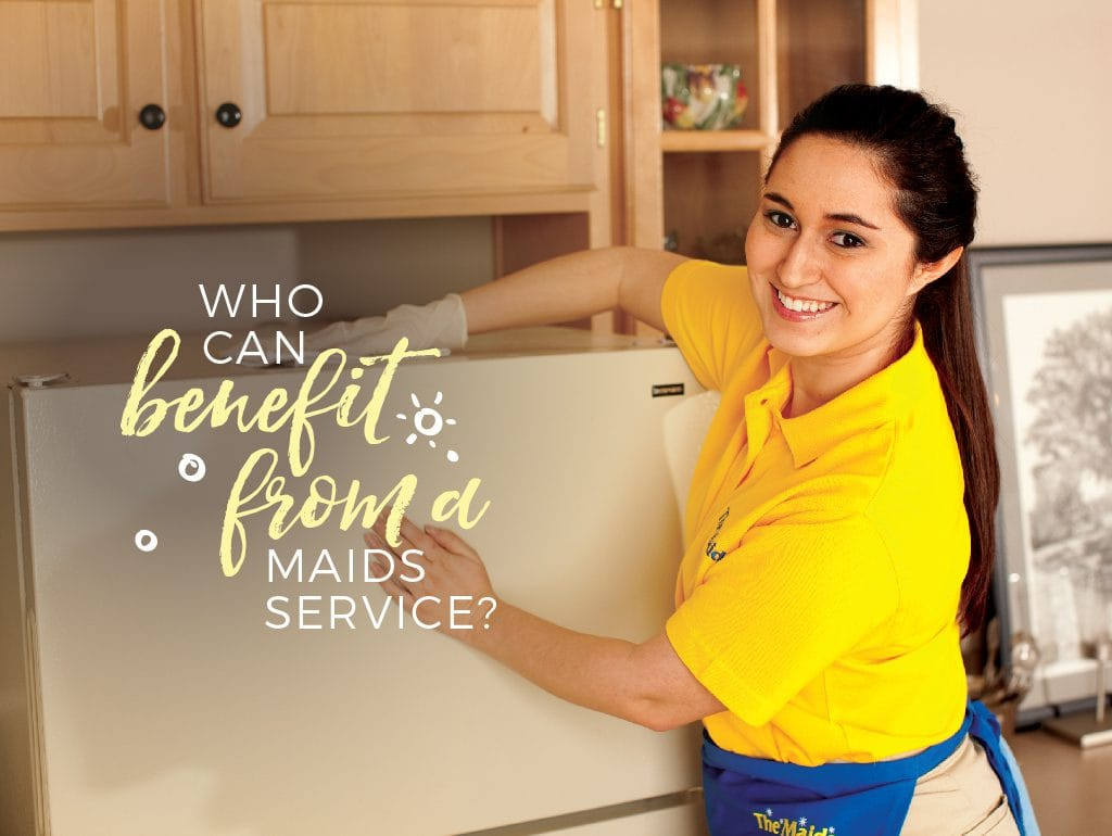 Who Can Benefit From A Maid Service? You!