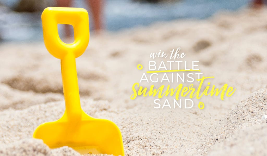 Win The Battle Against Summertime Sand